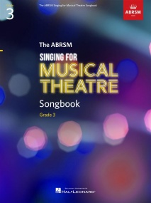 ABRSM Singing for Musical Theatre Songbook Grade 3 published by Hal Leonard