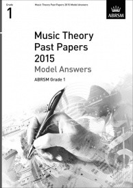 Music Theory Past Papers 2015 Model Answers - Grade 1 published by ABRSM