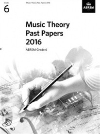 Music Theory Past Papers 2016 - Grade 6 published by ABRSM