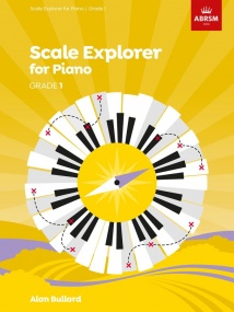 Bullard: Scale Explorer Grade 1 for Piano published by ABRSM