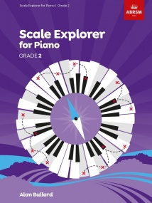 Bullard: Scale Explorer Grade 2 for Piano published by ABRSM