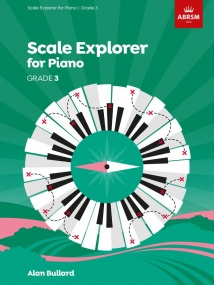 Bullard: Scale Explorer Grade 3 for Piano published by ABRSM
