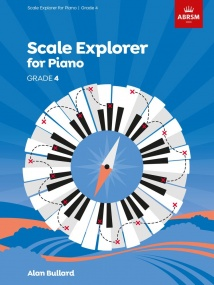 Bullard: Scale Explorer Grade 4 for Piano published by ABRSM