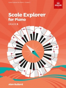 Bullard: Scale Explorer Grade 5 for Piano published by ABRSM