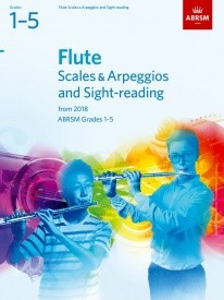 ABRSM Scales & Arpeggios and Sight-Reading Grade 1 to 5 for Flute from 2018