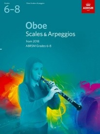 ABRSM Scales & Arpeggios Grade 6 - 8 for Oboe from 2018