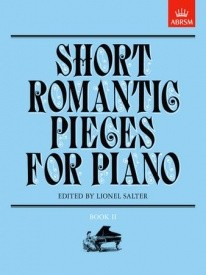 Short Romantic Pieces Book 2 for Piano published by ABRSM
