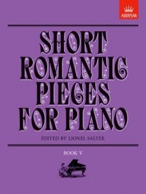 Short Romantic Pieces Book 5 for Piano published by ABRSM