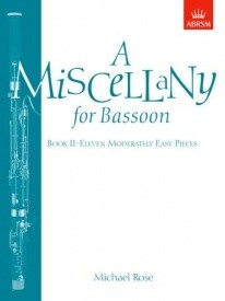 Miscellany for Bassoon Book 2 by Rose published by ABRSM