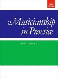 Musicianship in Practice Book 1 Grade 1 - 3 published by Associated Board of the Royal Schools of Music (ABRSM)