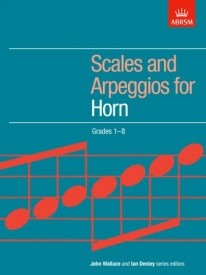 ABRSM Scales and Arpeggios Grade 1 - 8 for Horn