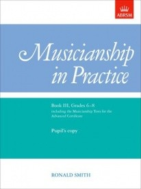 Musicianship in Practice Book 3 Grade 6 - 8 Pupil's Copy published by Associated Board of the Royal Schools of Music (ABRSM)