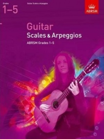 ABRSM Scales and Arpeggios Grades 1-5 for Guitar