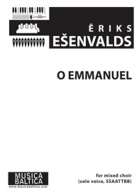 O Emmanuel for Solo Voice & SSAATTBB by Eriks Esenvalds published by Musica Baltica