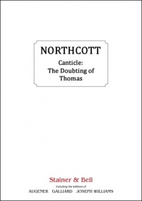 Northcott: Canticle: The Doubting of Thomas published by Stainer and Bell