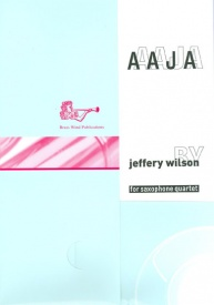 AAJA for Saxophone Quartet by Wilson published by Brasswind