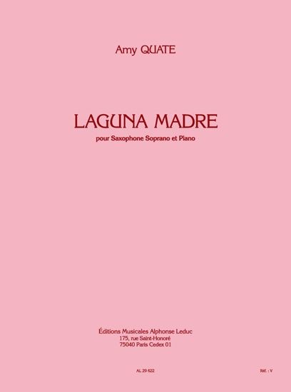 Quate: Laguna Madre for Soprano Saxophone published by Leduc