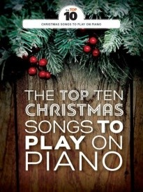 The Top Ten Christmas Songs To Play On Piano published by Wise