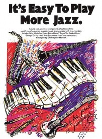 It's Easy To Play : More Jazz for Piano published by Wise