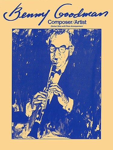 Benny Goodman: Composer/Artist for Clarinet published by Wise