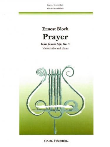 Bloch: Prayer from Jewish Life for Cello published by Carl Fischer