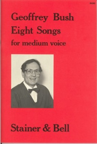 Bush: Eight Songs for Medium Voice published by Stainer and Bell