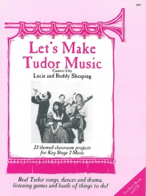 Let's Make Tudor Music: Teacher's Book & CD published by Stainer & Bell