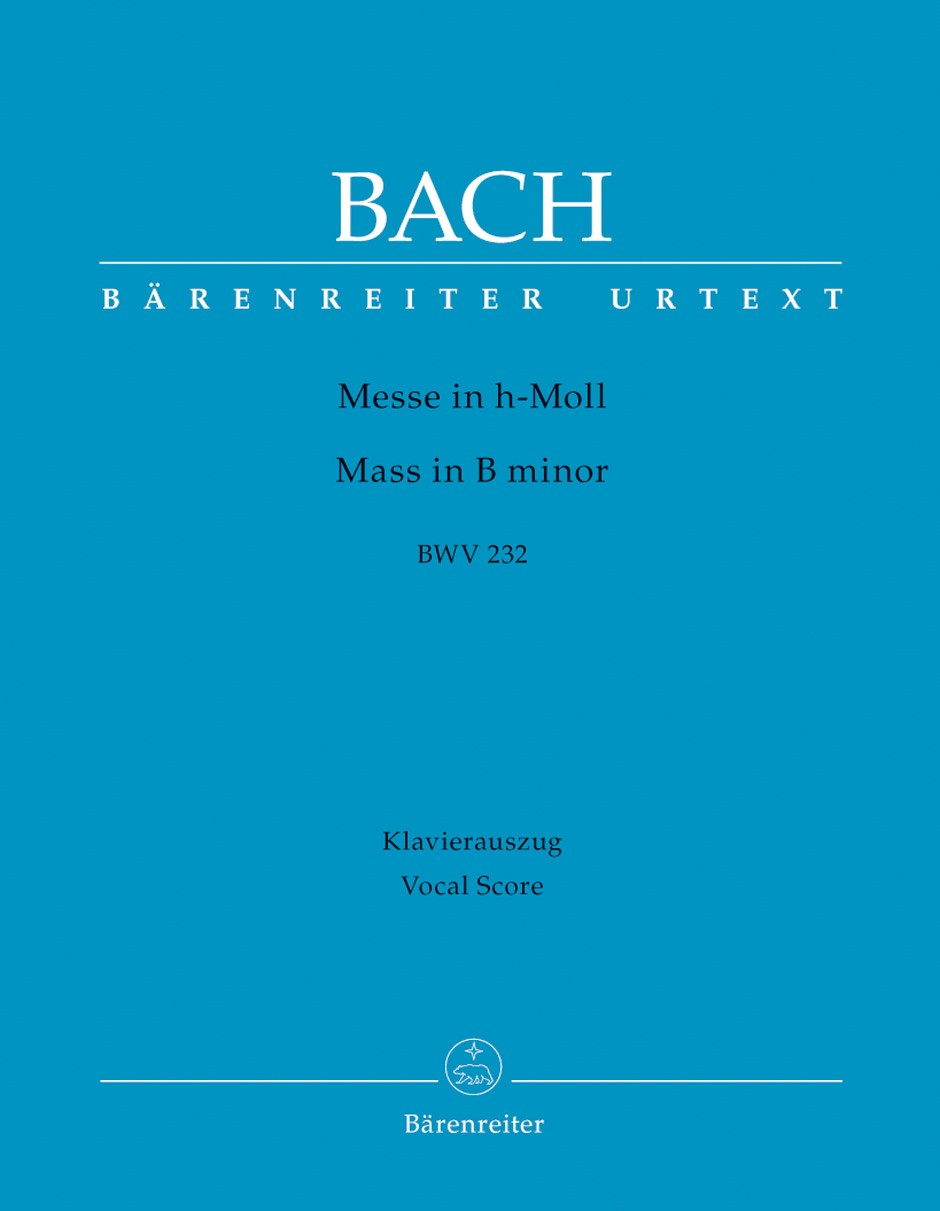 Bach: Mass in B minor NEW EDITION (BWV 232) published by Barenreiter Urtext - Vocal Score