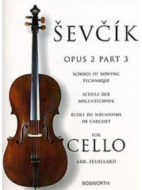 Sevcik: School Of Bowing Technique Opus 2 Part 3 for Cello published by Bosworth