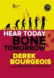 Bourgeois: Hear Today And Bone Tomorrow (Bass Clef) for Trombone published by Brasswind