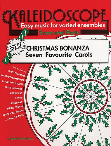 Kaleidoscope : Christmas Bonanza 1 for Flexible Ensemble published by Chester