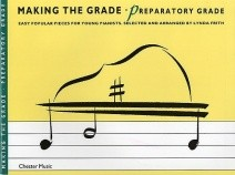 Making the Grade : Preparatory Grade Piano published by Chester