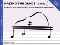 Making the Grade : Grade 1 Piano Revised Edition published by Chester