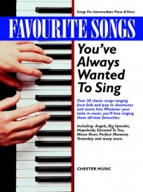 Favourite Songs You've Always Wanted To Sing published by Chester