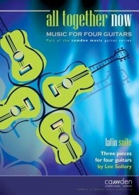 All Together Now: Latin Suite for 4 Guitars by Sollory published by Camden