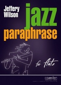 Jazz Paraphrase for Flute by Wilson published by Camden