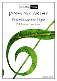 McCarthy: Peaceful was the Night SSAA published by Stainer & Bell