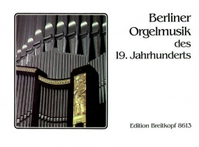 19th Century Organ Music from Berlin published by Breitkopf