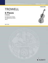 6 Pieces Opus 5 for Cello by Trowell published by Schott