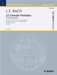 22 Chorale Preludes Volume 4 by Bach for Recorder Quartet published by Schott