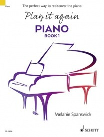 Play it again: Piano Book 1 by Melanie Spanswick published by Schott