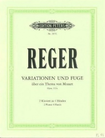 Reger: Variations & Fugue on a Theme by Mozart Opus 132a for Two Pianos published by Peters