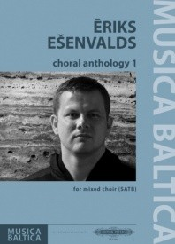 Eriks Esenvalds: Choral Anthology 1 for Mixed Choir published by Peters