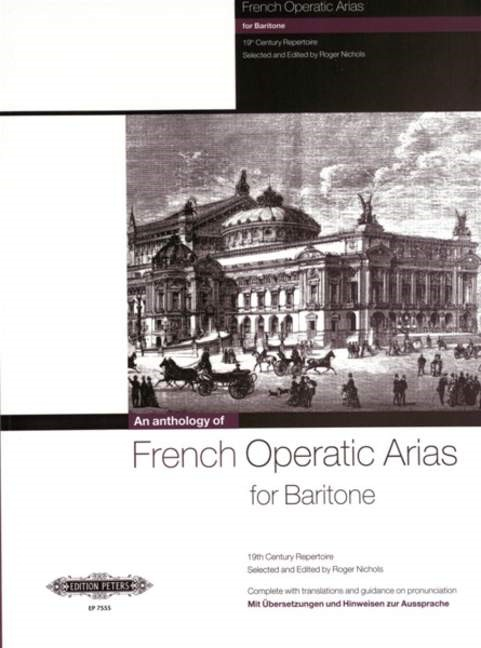An Anthology of French Operatic Arias for Baritone published by Peters Edition
