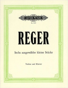 Reger: 6 Short Selected Pieces for Violin published by Peters