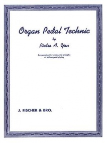 Yon: Organ Pedal Technic published by J. Fischer & Bro