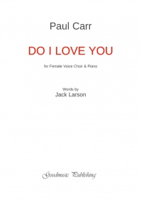 Carr: Do I Love You SSAA published by Goodmusic