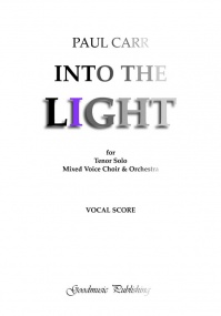 Carr: Into The Light published by Goodmusic - Vocal Score