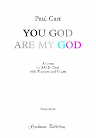 Carr: You, God, are my God published by Goodmusic - Trumpet Part