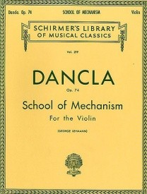Dancla: School of Mechanism Opus 74 for Violin published by Schirmer
